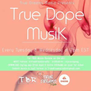 True Dope MusicTuesday's & Wednesday's at 7pm EST Host: KiDeMo Sponsors: @Thbckrm @thearttraphouse @waveyyp